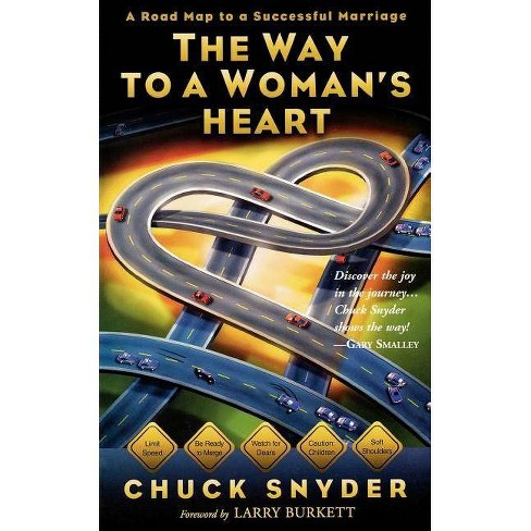 The Way to a Woman's Heart - by  Chuck Snyder (Paperback) - image 1 of 1