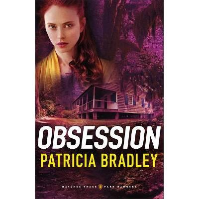 Obsession - (Natchez Trace Park Rangers) by  Patricia Bradley (Paperback)