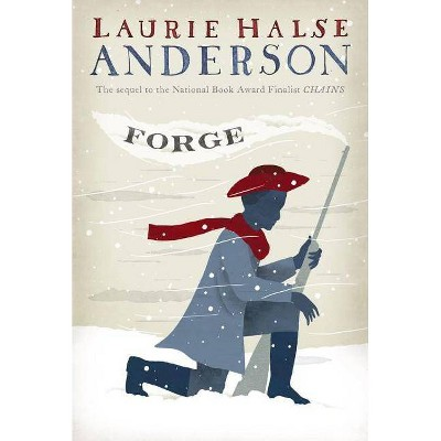 Forge - (Seeds of America) by  Laurie Halse Anderson (Paperback)