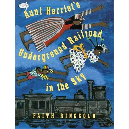 Aunt Harriet's Underground Railroad in the Sky - by  Faith Ringgold (Paperback) - image 1 of 1