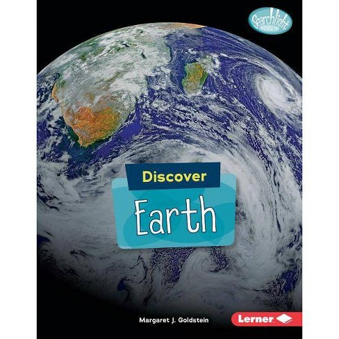 Discover Earth - (Searchlight Books (TM) -- Discover Planets) by  Margaret J Goldstein (Hardcover) - image 1 of 1