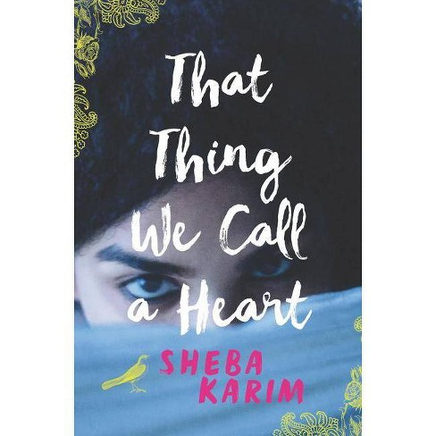 That Thing We Call a Heart - by  Sheba Karim (Hardcover) - image 1 of 1