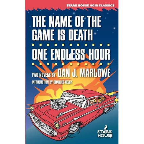 The Name of the Game Is Death / One Endless Hour - by  Dan J Marlowe (Paperback) - image 1 of 1