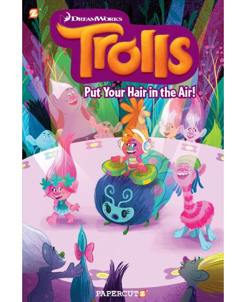 Trolls 2 : Put Your Hair in the Air (Paperback) (Dave Scheidt & Barry Hutchinson & Christophe Cazenove) - image 1 of 1