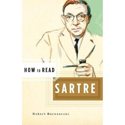 How to Read Sartre - by  Robert Bernasconi (Paperback) - image 1 of 1