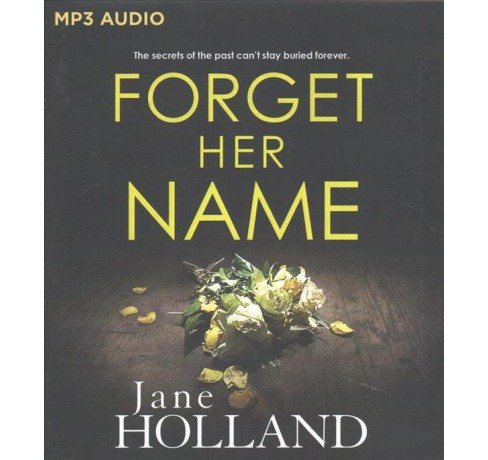 Forget Her Name (MP3-CD) (Jane Holland) - image 1 of 1