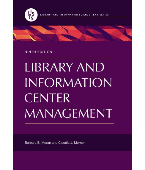 Library and Information Center Management -  by Barbara B. Moran & Claudia J. Morner (Paperback) - image 1 of 1