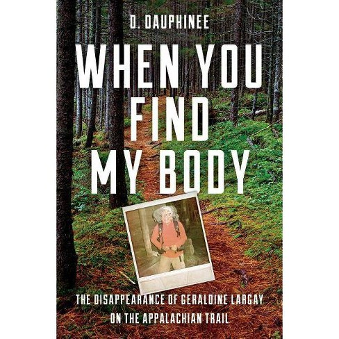 When You Find My Body - by  D Dauphinee (Hardcover) - image 1 of 1