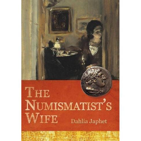 The Numismatist's Wife - by  Dahlia Japhet (Hardcover) - image 1 of 1