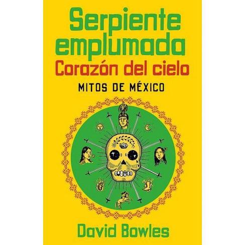 Serpiente Emplumada, Coraz�n del Cielo - by  David Bowles (Paperback) - image 1 of 1