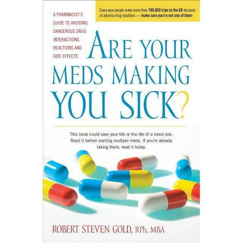 Are Your Meds Making You Sick? - by Robert S Gold (Paperback)