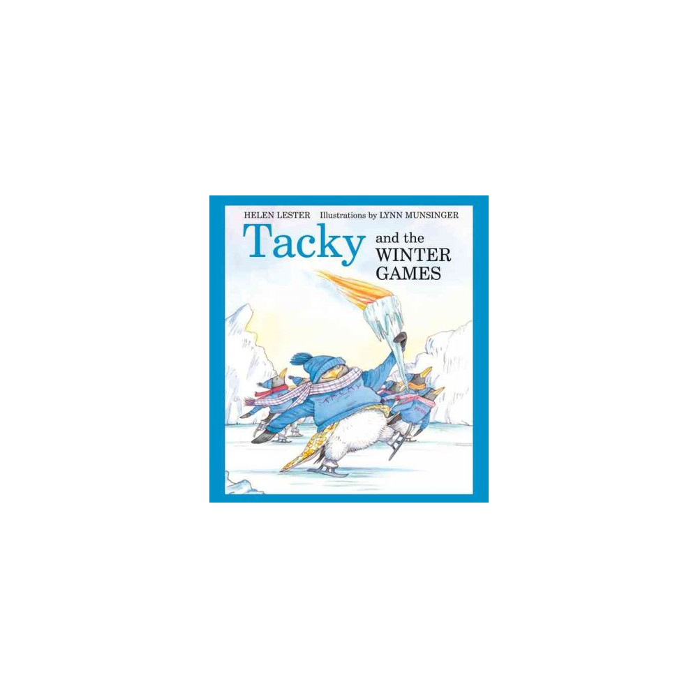 Tacky and the Winter Games - Reprint (Tacky the Penguin) by Helen Lester (Paperback)