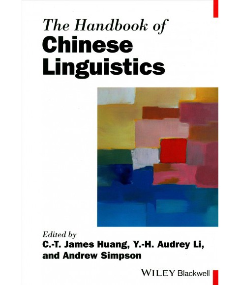 Handbook of Chinese Linguistics -  by C.-t. James Huang & Y.-h. Audrey Li & Andrew Simpson (Paperback) - image 1 of 1