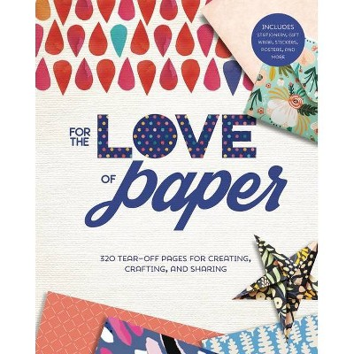For the Love of Paper - by  Lark Crafts (Paperback)