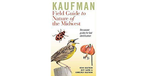 Kaufman Field Guide to Nature of the Midwest (Paperback) (Kenn Kaufman) - image 1 of 1
