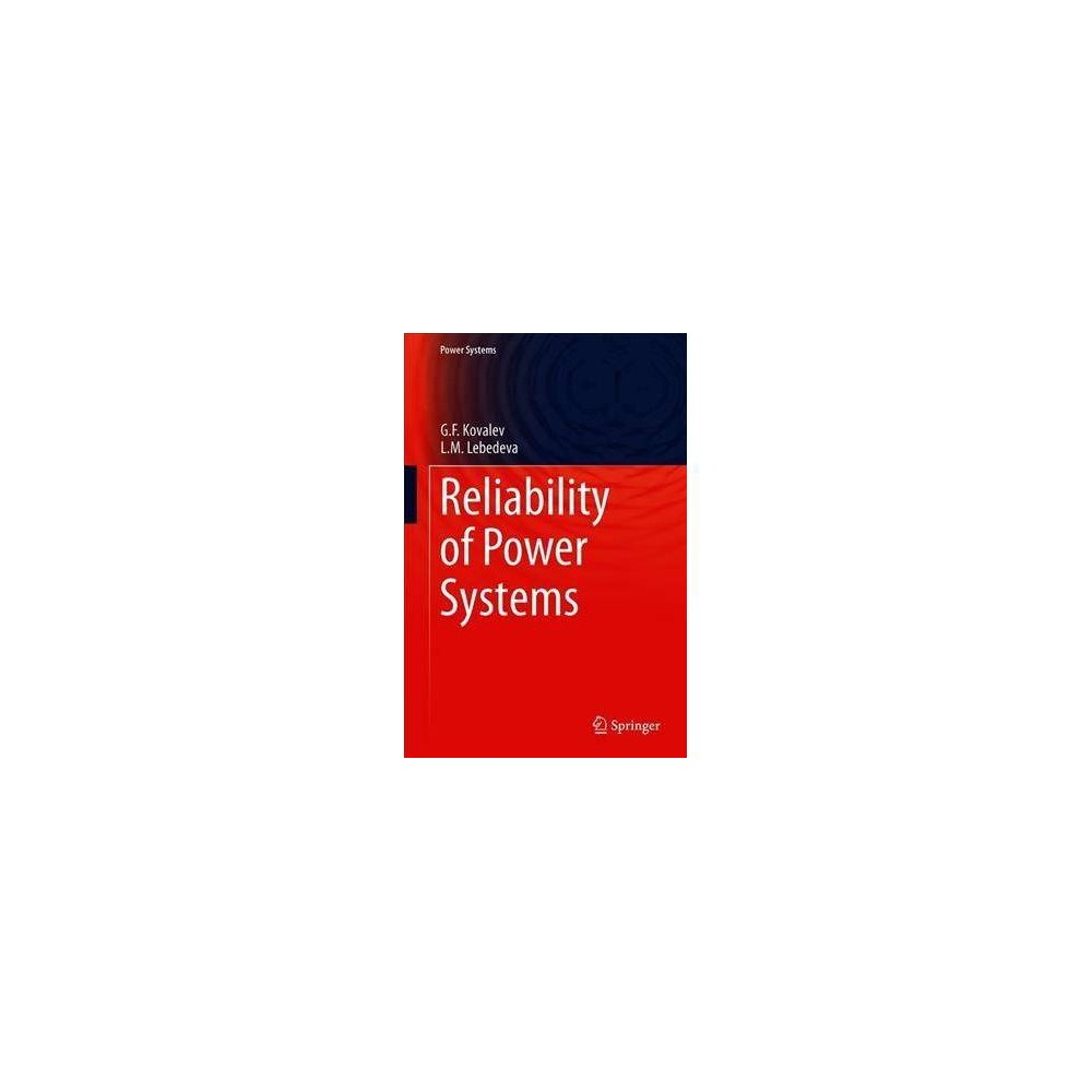 Reliability of Power Systems - (Power Systems) by G. F. Kovalev (Hardcover)