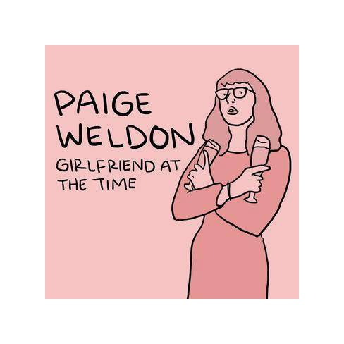 Paige Weldon - Girlfriend At The Time (CD) - image 1 of 1