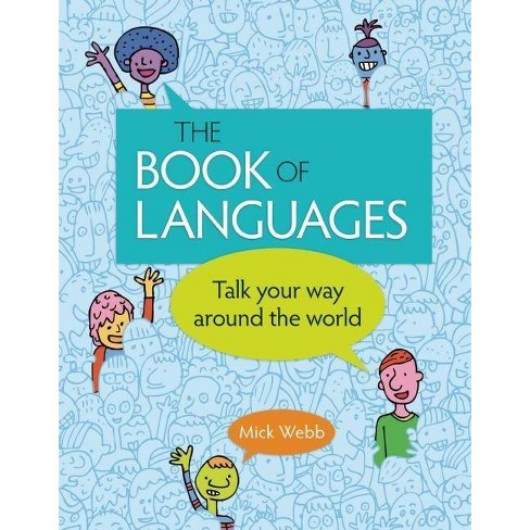 The Book of Languages - by  Mick Webb (Hardcover) - image 1 of 1
