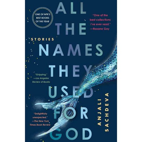All the Names They Used for God - by  Anjali Sachdeva (Paperback) - image 1 of 1