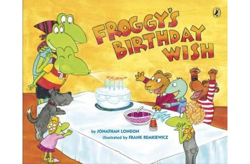 Froggy's Birthday Wish (Paperback) (Jonathan London) - image 1 of 1
