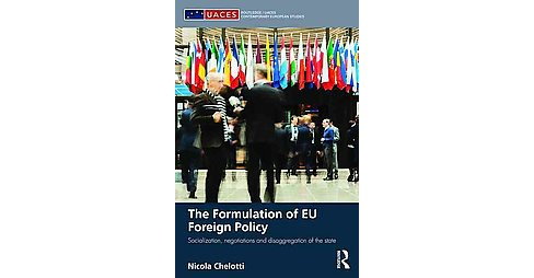 Formulation of EU Foreign Policy : Socialization, negotiations and disaggregation of the state - image 1 of 1