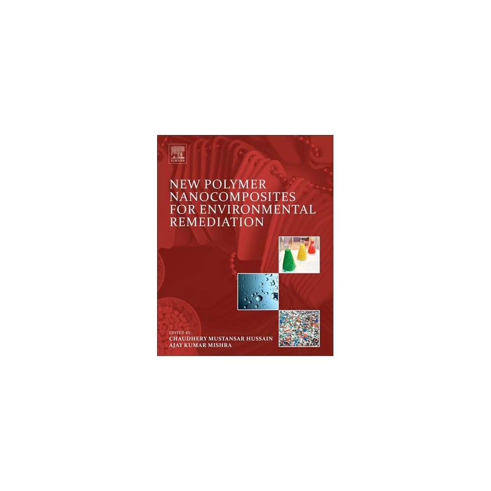 New Polymer Nanocomposites for Environmental Remediation - (Hardcover)