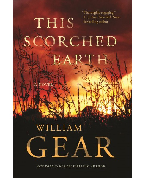 This Scorched Earth : A Novel of the Civil War -  by William Gear (Hardcover) - image 1 of 1