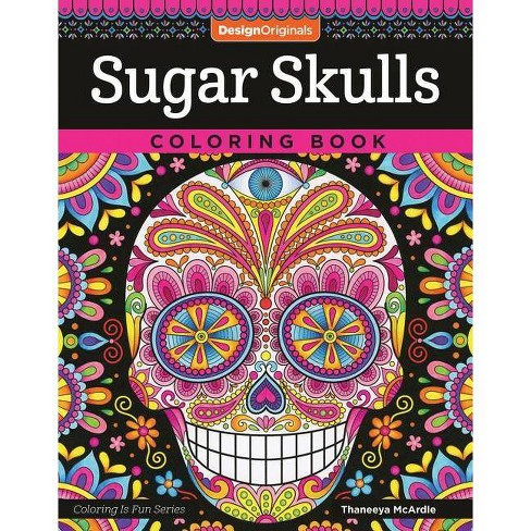 Sugar Skulls Coloring Book - (Coloring Is Fun) by Thaneeya McArdle  (Paperback)