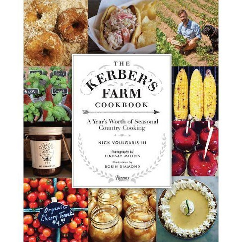 The Kerber's Farm Cookbook - by  Nick Voulgaris (Hardcover) - image 1 of 1