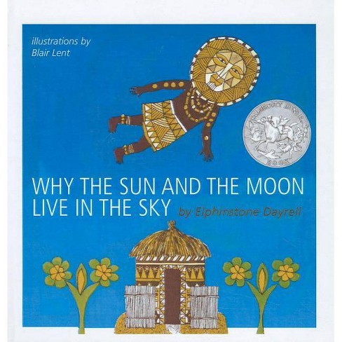 Why the Sun and the Moon Live in the Sky - by  Elphinstone Dayrell (Hardcover) - image 1 of 1