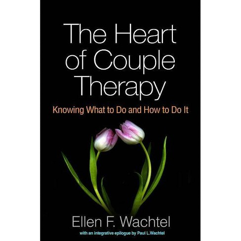 The Heart of Couple Therapy - by  Ellen F Wachtel (Paperback) - image 1 of 1