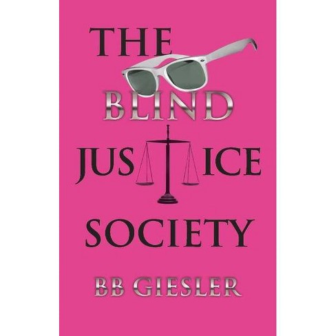 The Blind Justice Society - by  Bonnie Giesler (Paperback) - image 1 of 1