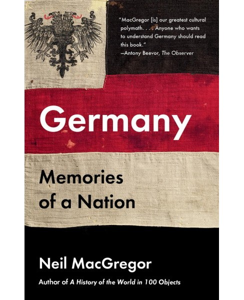 Germany : Memories of a Nation (Reprint) (Paperback) (Neil MacGregor) - image 1 of 1