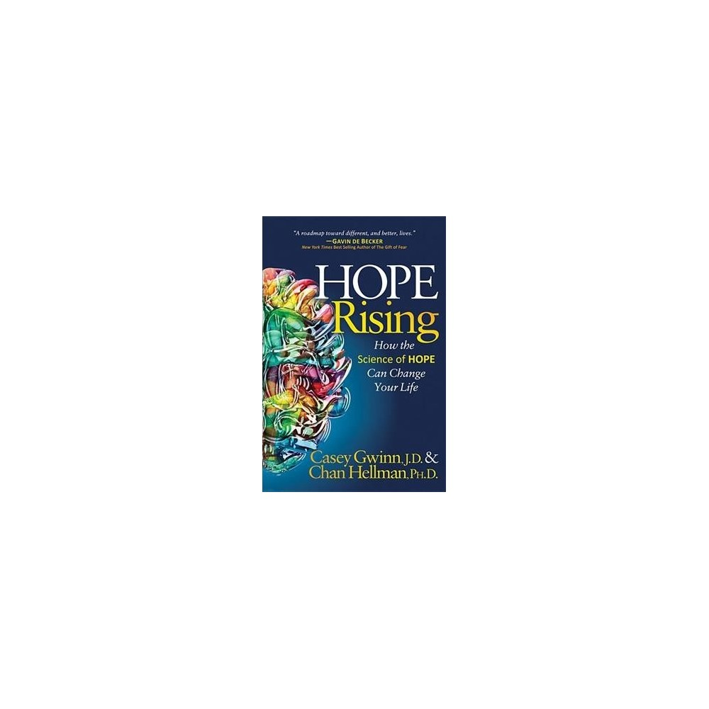 Hope Rising : How the Science of Hope Can Change Your Life - (Paperback)