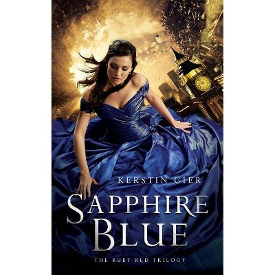 Sapphire Blue - (Ruby Red Trilogy) by  Kerstin Gier (Paperback)