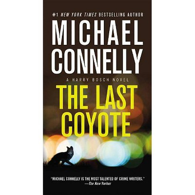 The Last Coyote - (Harry Bosch Novel) by  Michael Connelly (Paperback)