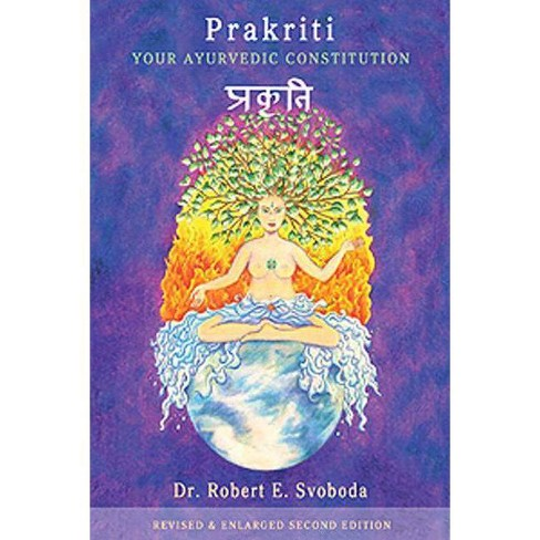 Prakriti: Your Ayurvedic Constitution - (Your Ayurvedic Constitution Revised Enlarged Second Edition) - image 1 of 1