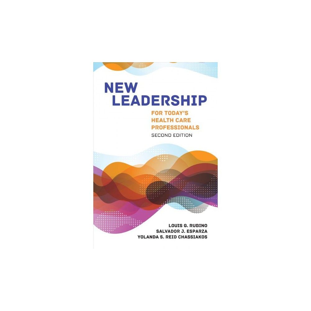 New Leadership for Today's Health Care Professionals : Concepts and Cases - 2 (Paperback)