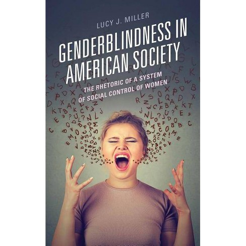 Genderblindness in American Society - by  Lucy J Miller (Hardcover) - image 1 of 1