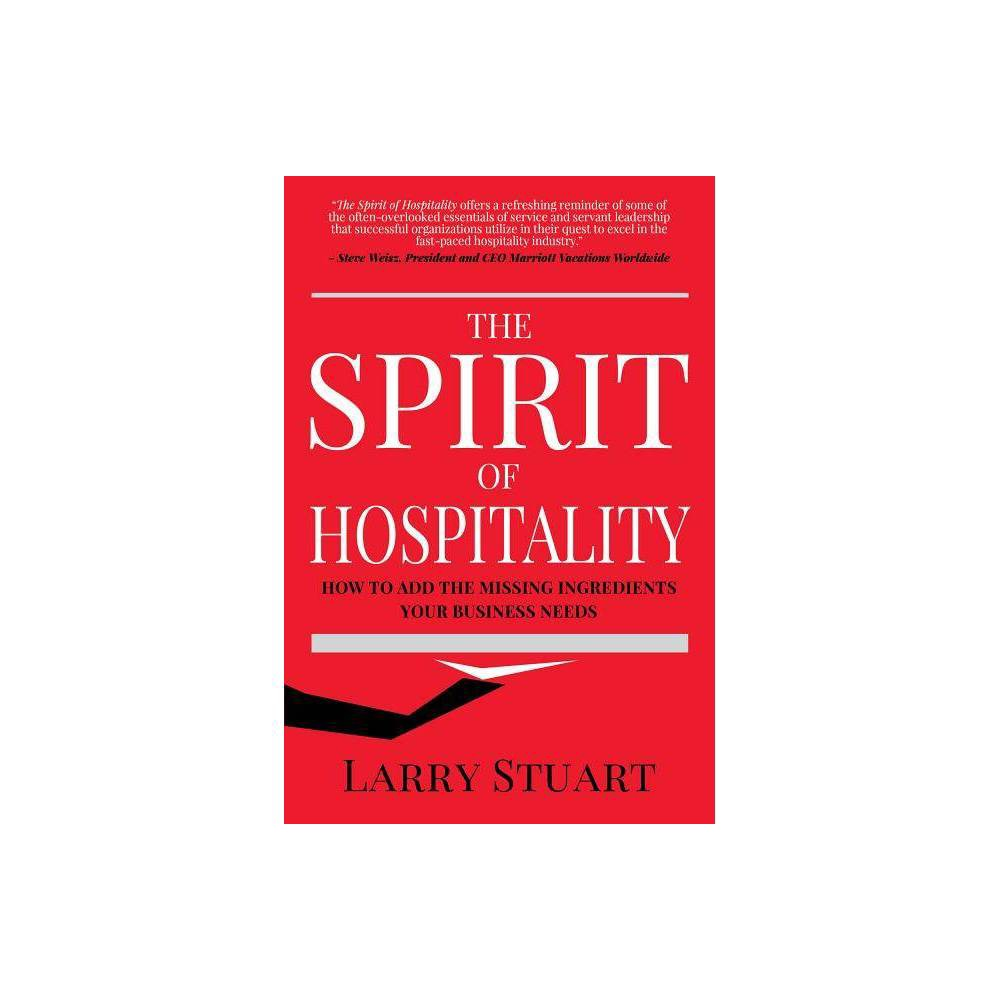 The Spirit of Hospitality - by Larry Stuart (Paperback) Discounts