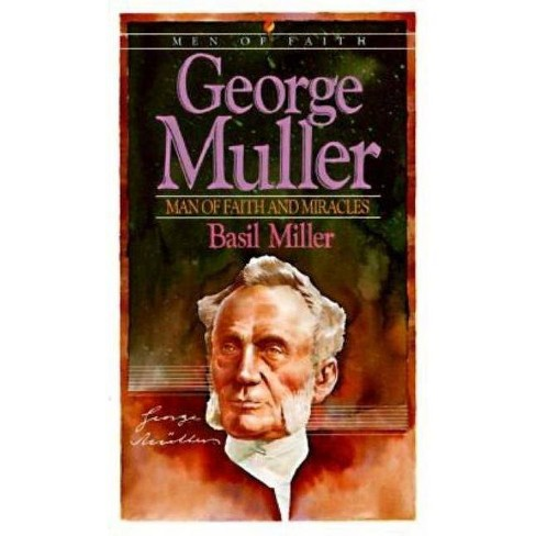 George Muller - (Men of Faith) by  Basil Miller (Paperback) - image 1 of 1