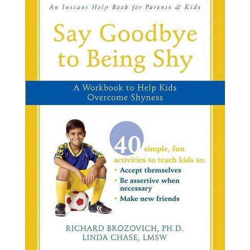 Say Goodbye to Being Shy - by  Richard Brozovich & Linda Chase (Paperback) - image 1 of 1