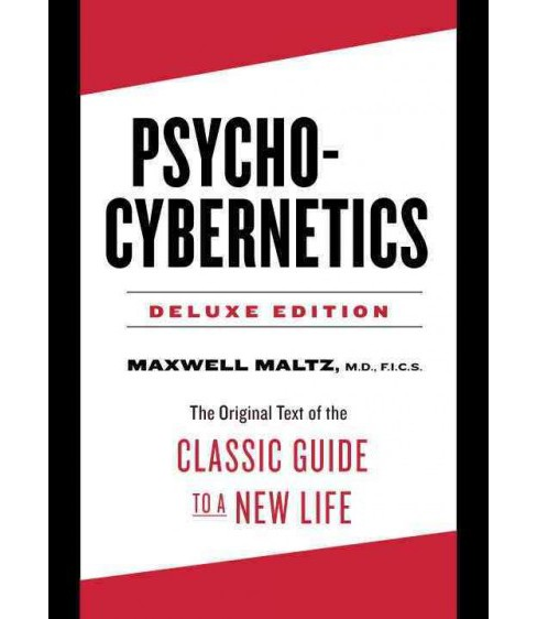 Psycho-Cybernetics : The Original Text of the Classic Guide to a New Life (Deluxe) (Hardcover) (M.D. - image 1 of 1