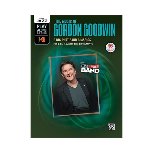Alfred The Music of Gordon Goodwin Flexible Instrumentation Book & MP3 CD - image 1 of 1