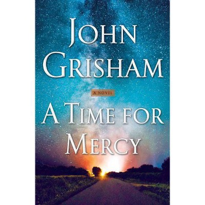 A Time for Mercy - by John Grisham (Hardcover)
