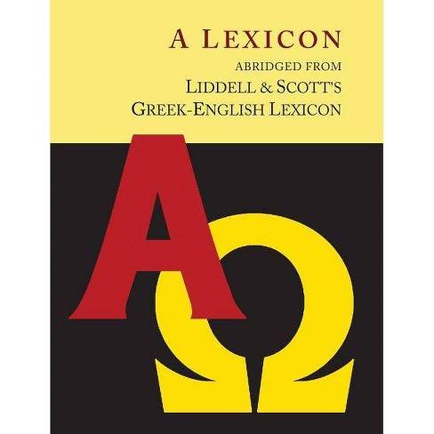Liddell and Scott's Greek-English Lexicon, Abridged [Oxford Little Liddell with Enlarged Type for Easier Reading] - (Paperback) - image 1 of 1