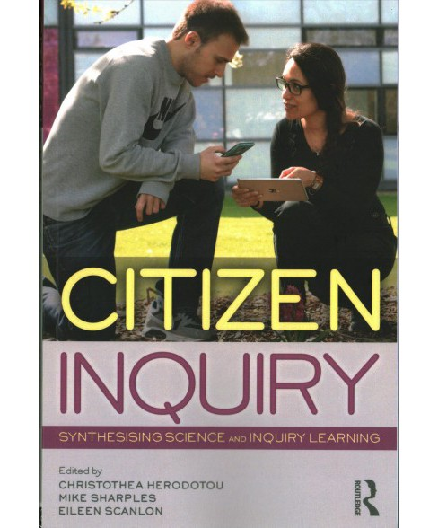 Citizen Inquiry : Synthesising Science and Inquiry Learning (Paperback) - image 1 of 1