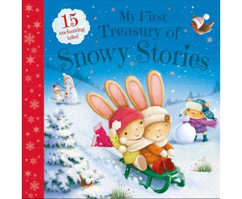 My First Treasury of Snowy Stories -  by Xanna Chown (Hardcover) - image 1 of 1