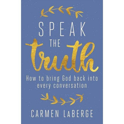 Speak the Truth - by  Carmen LaBerge (Hardcover) - image 1 of 1