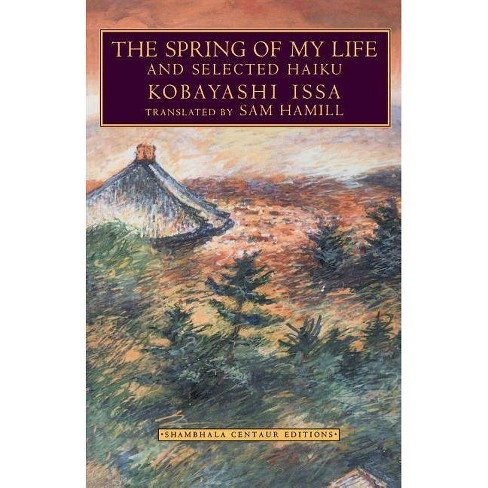 The Spring of My Life - by  Kobayashi Issa (Paperback) - image 1 of 1
